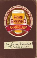 The Catholic Drinkie's Guide to Homebrewed Evangelism