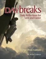 Daybreaks Large Print: Daily Reflections for Lent and Easter