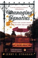 Managing Ignatius: The Lunacy of Lucky Dogs and Life in New Orleans