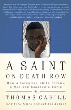 A Saint on Death Row: How a Forgotten Child Became a Man and Changed a World