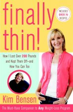 Finally Thin!: How I Lost Over 200 Pounds and Kept Them Off - And How You Can Too