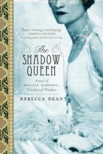 The Shadow Queen: A Novel of Wallis Simpson, Duchess of Windsor
