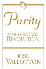 Purity: The New Moral Revolution