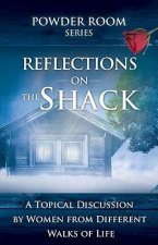 Reflections on the Shack: A Topical Discussion by Women from Different Walks of Life