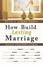 How to Build a Lasting Marriage: Lessons from Bible Couples