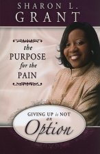Giving Up Is Not an Option: The Purpose for Pain