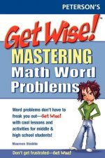 Get Wise! Mastering Math Wrd Problems 1e