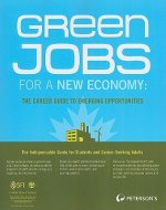 Green Jobs for a New Economy: The Career Guide to Emerging Opportunities