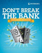 Don't Break the Bank, College Edition: A College Student's Guide to Managing Money