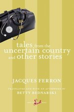 Tales from the Uncertain Country and Other Stories