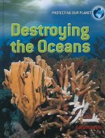 Destroying the Oceans