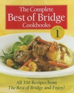 The Complete Best of Bridge Cookbooks, Volume 1: All 350 Recipes from the Best of Bridge and Enjoy!