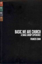 Basic. We Are Church: A Small Group Experience