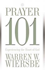 Prayer 101: Experiencing the Heart of God