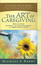 The Art of Caregiving: How to Lend Support & Encouragement to Those with Cancer