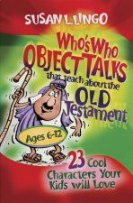 Who's Who Object Talks That Teach about the Old Testament