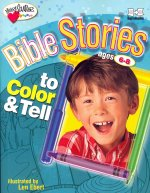Bible Stories to Color and Tell: Ages 6-8