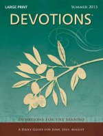 Devotions: Devotions for the Seasons: A Daily Guide for June, July, August