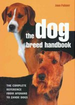 Dog Breed Handbook: The Complete Reference from Afghans to Zande Dogs