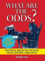 What Are the Odds?: The Real Rules of Chance That Govern Our Lives