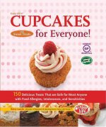 Enjoy Life's Cupcakes and Sweet Treats for Everyone!: 150 Delicious Treats That Are Safe for Most Anyone with Food Allergies, Intolerances, and Sensit