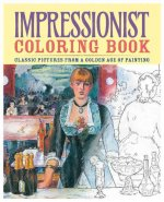 Impressionist Coloring Book: Classic Pictures from a Golden Age of Painting