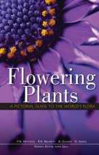Flowering Plants: A Pictorial Guide to the World's Flora