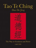 Tao Te Ching: The Way to Goodness and Power