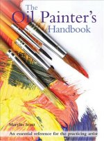 The Oil Painter's Handbook: An Essential Reference for the Practicing Artist