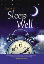 Learn to Sleep Well: Get to Sleep, Stay Asleep, Overcome Sleep Problems, and Revitalize Your Body and Mind