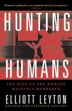 Hunting Humans: The Rise of the Modern Multiple Murderer