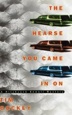 The Hearse You Came in on: A Hitchcock Sewell Mystery