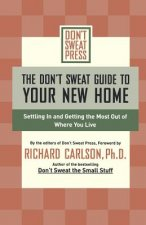 Don't Sweat Guide to Your New Home