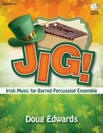 Jig!: Irish Music for Barred Percussion