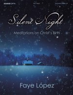 Silent Night: Meditations on Christ's Birth