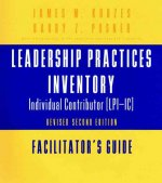The Leadership Practices Inventory-Individual Contributor (LPI-IC)-Facilitator's Guide Package Set, 2nd Edition, Revised, Includes Facilitator's Guide