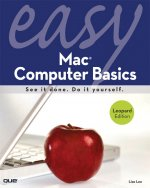 Easy Mac Computer Basics: Leopard Edition