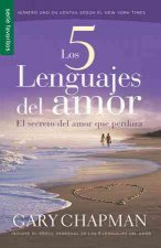 Los 5 Lenguajes del Amor: El Secreto del Amor Que Perdura = The 5 Love Lenguages