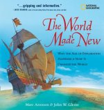 The World Made New: Why the Age of Exploration Happened and How It Changed the World