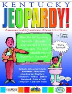 Kentucky Jeopardy !: Answers & Questions about Our State!