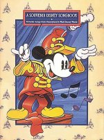 A Souvenir Disney Songbook: Favorite Songs from Disneyland & Walt Disney World