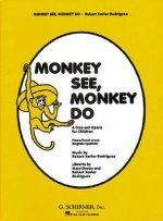 Monkey See, Monkey Do: A One-Act Opera for Children