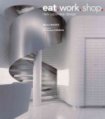 Eat. Work. Shop.: New Japanese Design