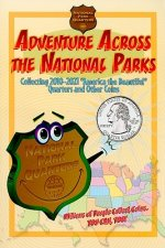 Adventure Across the States National Park: Collecting 2010-2021 National Park Quarters and Other Coins