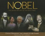 Nobel: The Grand History of the Nobel Peace Prize