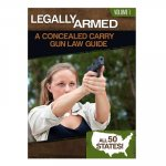 Legally Armed, Volume 1: A Concealed Carry Gun Law Guide