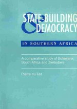 State Building & Democracy in Southern Africa: A Comparative Study of Botswana, South Africa & Zimbabwe