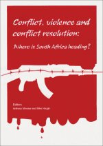 Conflict, Violence, and Conflict Resolution: Where Is South Africa Heading?