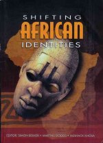 Shifting African Identities: Volume 2