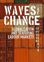 Waves of Change: Globalisation and Seafaring Labour Markets